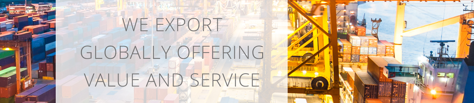 We Export Globally Offering Value and Service